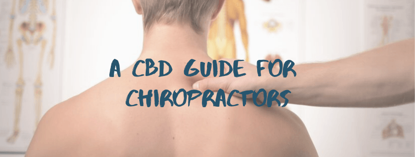 A CBD Guide for Chiropractors