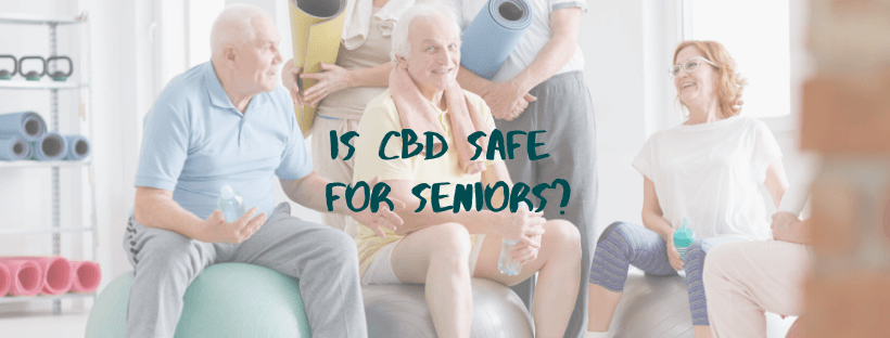 Is CBD Safe for Seniors?