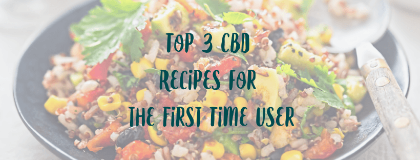 Top 3 CBD Recipes for the First Time User
