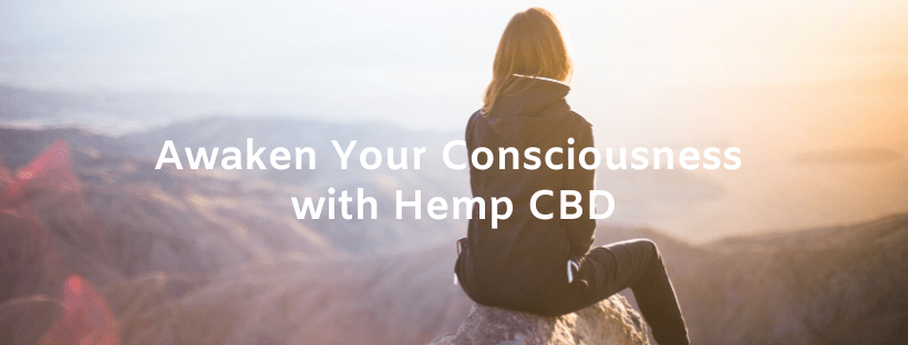 Awaken Your Consciousness with Hemp CBD
